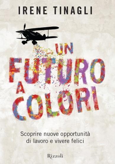 """""""Un futuro a colori"""" di I. Tinagli"""