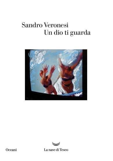 """""""Un dio ti guarda"""" di S. Veronesi"""