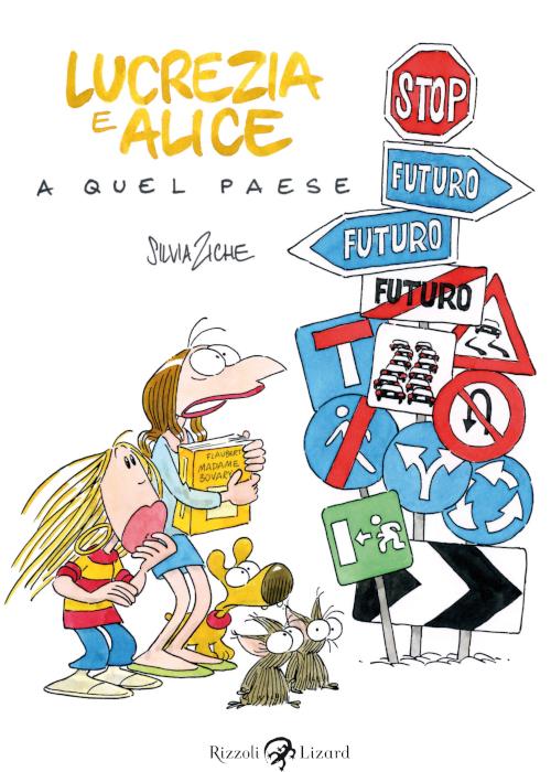 """Lucrezia e Alice a quel paese"""